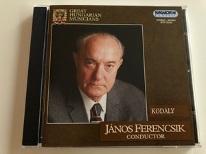 János Ferencsik conductor - Great Hungarian Musicians / Kodály / Budapest Philharmonic Orchestra - Historical recordings / Hungaroton Classic Audio CD 2002 / HCD 32122 (5991813212221)