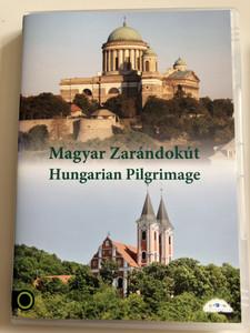 Magyar Zarándokút DVD 2014 Hungarian Pilgrimage / Directed by Vörös Tamás / Narrators: Pásztor Edina, Csehi András / Etalon film (5999886089702)