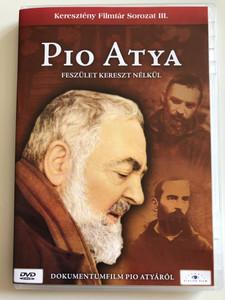 Padre Pio - Crocifisso senza Croce DVD 2007 Pio Atya - Feszület Kereszt Nélkül / Directed by Massimo My / Documentary about father Pio / Keresztény Filmtár Sorozat III. (5999883203149)