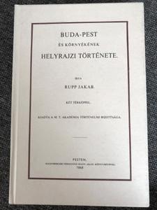 Buda-Pest és környékének Helyrajzi történet bt Rupp Jakab / Két Térképpel / Topographic history of Buda-Pest in Hungarian language/ With 2 maps / MTA Történelmi Bizottsága 1868 (1987 Reprint) (9632920260)
