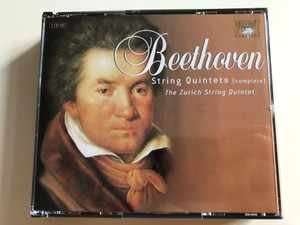 Beethoven String Quintets (complete) / The Zurich String Quintet / Boris Livschitz, Mátyás Bartha violin, Zvi Livschitz, Dominik Ostertag viola, Mikayel Hakhnazaryan cello, Violet Alexandru double-bass / Audio CD 2004 /Brilliant Classics / 2CD SET (5028421928579)