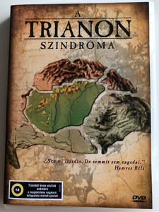 A Trianon - szindróma DVD 2006 The Trianon syndrome / Directed by Szakály István / Produced by Fényes András, Török Gábor / Documentary about the Historical Splitting up of Hungary (5996357343554)