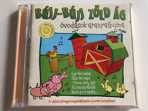 Bújj-Bújj Zöld Ág / Óvodások aranyalbuma / Egy kis malac, Süss fel nap! Cirmos cica jaj! Kis kacsa fürdik, Boci-boci tarka / Napsugár Képzősorozat / Audio CD 2003 / Hungarian nursery rhymes for kids with lyrics (5999880481137)