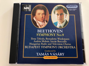 Beethoven Symphony No. 9 / Ilona Tokody, Bernadette Wiedemann, András Molnár, István Berczelly / Hungarian RTV Chorus / Budapest Symphony Orchestra / Conducted by Tamás Vásáry / LIVE RECORDING / Hungaroton Audio CD 1997 (5991813172228)