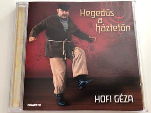 Hegedűs a háztetőn (Fiddler on the Roof) / Hofi Géza, Cserháti Zsuzsa, Zempléni Mária / Musical részletek / Excerpts from the musical / Audio CD 2003 / Hungaroton HCD 37908 (5991813790828)