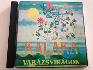 Kaláka - Varázsvirágok / 1971 és 1979 között készült felvételek / Gryllus - Magyar Rádió / Recordings 1971-1979 / Audio CD 1998 / GCD 008 (GCD008)