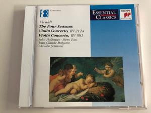 Vivaldi - The Four Seasons / Violin Concerto RV212a - Violin Concerto RV 581 / John Halloway - Piero Toso, Jean-Claude Malgorie / Claudio Scimone / Essential Classics / Audio CD 1991 / SBK 47 662 (5099704766225)