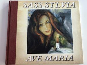 Sass Sylvia - Ave Maria / Harmadnapon, Hallelu-yah, Mi az ami szép / Audio CD 2004 / Tom-Tom Records / TTCD 64 (5999524960639)