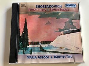 Shostakovich Piano Trios - Seven Songs / Mária Aszódi soprano & Bartos Trio (Galina Danilova violin, Csaba Bartos cello, Irina Ivanickaia piano) / Hungaroton Classic / HCD 31780 / Audio CD 1999 (5991813178022)