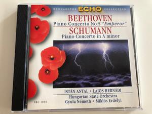 "Beethoven - Piano Concerto No.5 ""Emperor""/ Schumann - Piano Concerto in A minor / István Antal - Lajos Hernádi / Hungarian State Orchestra / Hungaroton Echo Collection / HRC 1006 / Audio CD 1999 (5991810100620)"