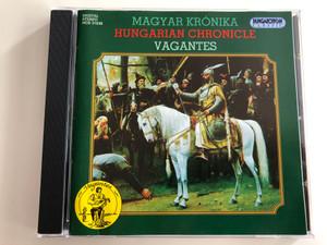 Magyar Krónika - Hungarian Chronicle - Vagantes / Hungaroton Classic / HCD 31638 / Audio CD 1996 (5991813163820)