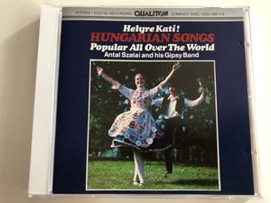 Helyre Kati! Hungarian Songs - Popular All over the World (Instrumental) / Antal Szalai and his Gipsy Band / Qualiton HCD 10211-2 / Audio CD 1986 Hungaroton (HCD10211-2)