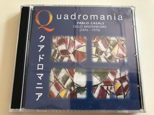 Quadromania - Pablo Casals Cello Masterworks (1876-1973) / Bach, Beethoven, Brahms, Dvorák / Membran (4011222221209)