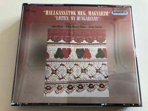 """Hallgassátok meg, Magyarim"" / ""Listen, My Hungarians"" / Edited by Imre Olsvai - Márta Bajcsay Rudas - István Németh / A survey of Hungarian Folk Music / Hungaroton Classic / HCD 18234-35 / 2CD (HCD18234-35)"