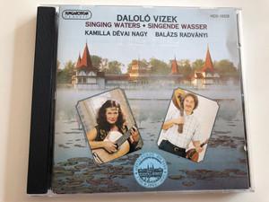 Daloló Vizek - Singing Waters - Singende Wasser / Kamilla Dévai Nagy - Balázs Radványi, Sánta Ferenc, Becze Gábor / Hévíz / Hungaroton / HCD 18226 / Audio CD 1995 (HCD18226)