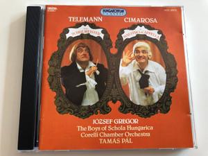 Telemann - Der Schulmeister / Cimarosa - Il maestro di Cappella / József Gregor / The Boys of Schola Hungarica / Corelli Chamber Orchestra / Tamás Pál / HCD 12573 / Hungaroton Audio CD 1994 (5991811257323)