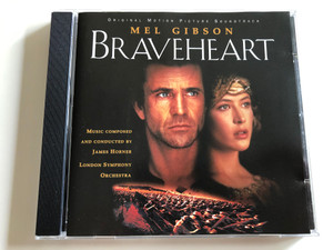 Braveheart - Original Motion Picture Soundtrack / Music Composed and Conducted by James Horner / London Symphony Orchestra / Audio CD 1995 (028944829525)