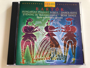 Bartók - Hungarian Peasant Songs - Dance Suite - Evening in Transylvania - Bear Dance / Piano & Orchestral Versions / Hungaroton Janus Collection / HCD 31860 / Audio CD 2001 (5991813186027)