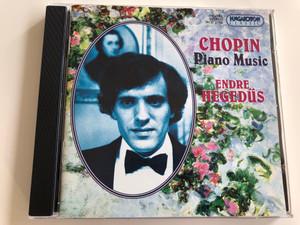 Chopin - Piano Music / Endre Hegedűs piano / Audio CD 1996 / Hungaroton HCD 31700 (5991813170026)