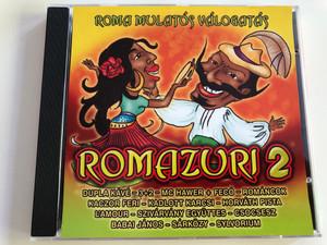 Romazuri 2 - Roma Mulatós Válogatás / Dupla kávé, 3+2, MC hawer, Horváth Pista, Szivárvány együttes, Sárközy, Sylvorium / Audio CD 2005 / CD 520-2 (5999545585200)