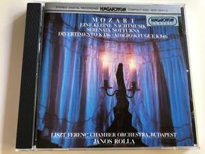 W. A. Mozart - Eine Kleine Nachtmusik, Serenata Notturna, Divertimento K. 136 - Adagio & Fugue K.546 / Liszt Ferenc Chamber Orchestra, Budapest / Conducted by János Rolla / Hungaroton Audio CD 1994 / HCD 12471 (HCD12471-2)