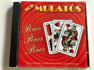 MCD Mulatós - Piros, Piros, Piros / Népdalok modern mulatós köntösben / Audio CD 2006 / 0512MCD / Hungarian Folk Music (0512MCD)
