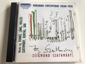 Hungarian Contemporary Organ Music / Works by Durkó, Láng, Hollós, Szathmáry, Kurtág, Sári / Zsigmond Szathmáry / Hungaroton Classic HCD 31858 / Audio CD 1999 (5991813185822)