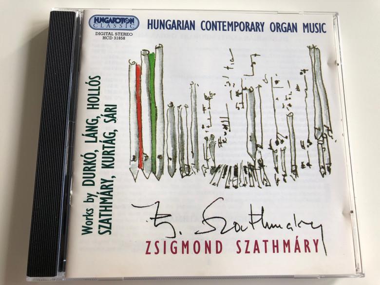 Hungarian Contemporary Organ Music / Works by Durkó, Láng, Hollós, Szathmáry, Kurtág, Sári / Zsigmond Szathmáry / Hungaroton Classic HCD 31858 / Audio CD 1999 (5991813185822)