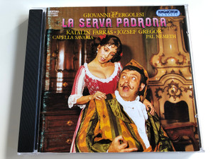Giovanni Pergolesi - La serva Padrona / Katalin Farkas - József Gregor / Capella Savaria / Conducted by Pál Németh / Hungaroton Classic / HCD 12846 / Audio CD 1994 (5991811284626)