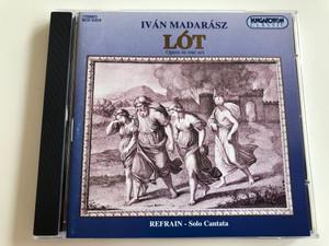 Iván Madarász: Lót / Opera in one act / Refrain - Solo Cantata / Hungaroton Classic HCD 31819 / Audio CD 1998 / Words by Ágnes Romhányi (5991813181923)