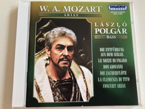 W. A. Mozart - Arias / László Polgár bass / Die Entführung aus dem Serail, Le Nozze Di Figaro, Don Giovanni, Die Zauberflöte, La clemenza di Tito / Concert Arias / Audio CD 1998 / Hungaroton HCD 31660 (5991813166029)