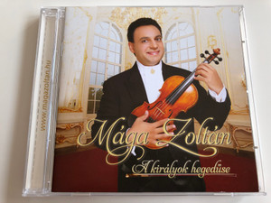 Mága Zoltán - A Királyok hegedűse / Paganini, Sarasate, Hubay, Vivaldi, Albinoni, Beethoven / Audio CD 2009 / TTCD 134 (599952496134)