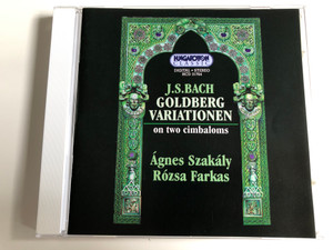 J. S. Bach - Goldberg Variationen on two cymbalos / Ágnes Szakály, Rózsa Farkas / Audio CD 1998 / Hungaroton / HCD 31764 (5991813176424)