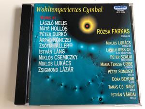Wohltemperiertes Cymbal / Works by László Melis, Máté Hollós, Péter Durkó, Árpád Könczei, Zsófia Tallér, István Láng / Rózsa Farkas cimbalom / HCD 32359 / Audio CD 2006 (5991813235923)