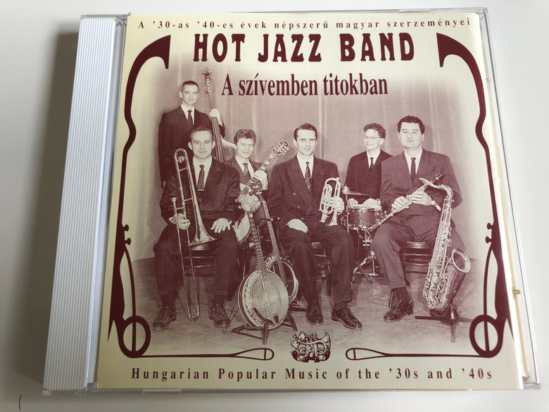 Hot Jazz Band - A szívemben titokban / Hungarian Popular Music of the '30s and '40s / Columbia / Col 4897962 / Audio CD 1998 (5099748979629)