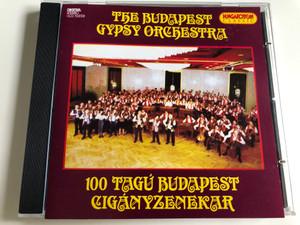 The Budapest Gypsy Orchestra / 100 Tagú Budapest Cigányzenekar / Art director László Berki / Hungaroton Classic / HCD 10233 / Audio CD 1994 (5991811023324)