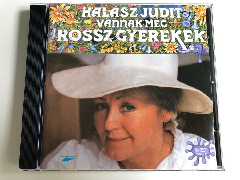 Halász Judit - Vannak még Rossz Gyerekek / Tavaszodik, Varázskréta, Nyár, Záporvers, Farsang, Kóc-Kóc / Hungarian Children's songs / Audio CD 1991 (0724381600825)