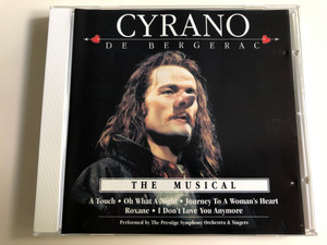 Cyrano De Bergerac / The Musical / A touch, Oh What a Night, Journey to a Woman's heart / Performed by The Prestige Symphony Orchestra & Singers / Audio CD 2007 / FG468 (8717423045861)