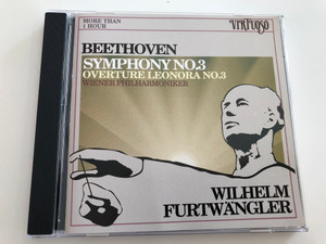 Beethoven Symphony No. 3 - Overture Leonora No. 3 / Wiener Philharmoniker / Conducted by Wilhelm Furtwängler / Virtuoso / Audio CD 1989 (027726971827)