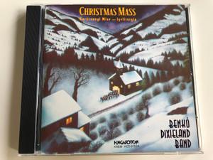Christmas Mass / Karácsonyi Mise - Igeliturgia / Benkó Dixieland Band / Hungaroton / HCD 37524 / Audio CD 1993 (HCD37524)