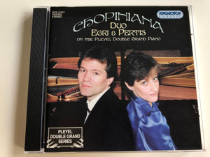 Chopiniana / Duet and Duo Works on the Pleyel Double Grand Piano / Duo Egri & Pertis / Hungaroton / HCD 31917 / Audio CD 2000 (5991813191724)