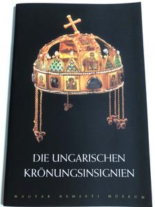 Die Ungarischen Krönungsinsignien by Endre Tóth / Magyar Nemzeti Múzeum / Fotos: Károly Szelényi / Hungarian National Museum 1996 Booklet (9639046027)