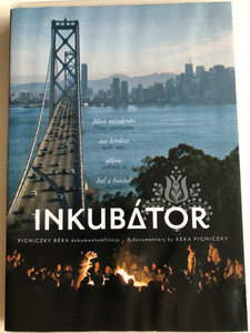 Incubator DVD 2009 Inkubátor / Directed by Réka Pigniczky / Documentary about American-Hungarians (InkubatorDVD)