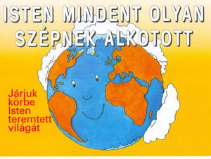 Isten mindent olyan szépnek alkotott by Manfred Paul - Hungarian translation of God created everything so beautiful /Let's walk around God's created world!