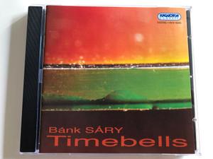 Bánk Sáry - Timebells / Hungaroton Audio CD 2006 / HCD 32435 (5991813243522)