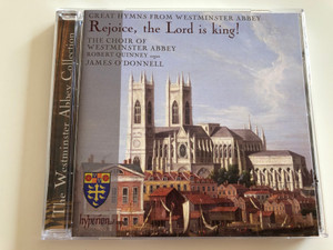Rejoice, the Lord is King! / Great hymns from Westminster Abbey / The Choir of Westminster Abbey / Robert Quinney, organ / Conducted by James O'Donnell / Hyperion / Audio CD / CDA68013 (034571280134)