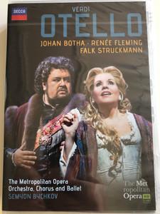 Verdi - Otello DVD 2012 / Johan Botha, Renée Fleming, Falk Struckmann / The Metropolitan Opera Orchestra, Chorus adn Ballet / Conducted by Semyon Bychkov / Directed by Barbara Willis Sweete (044007438626)