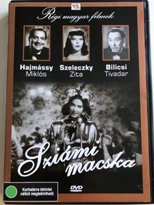 Sziámi Macska DVD 1943 / Directed by Kalmár László / Starring: Szeleczky Zita, Bilicsi Tivadar, Hajmássy Miklós, Erdélyi Mici, Mákláry Zoltán / Régi magyar filmek 15. / Old Hungarian Movies / Black&White (5999882685144)