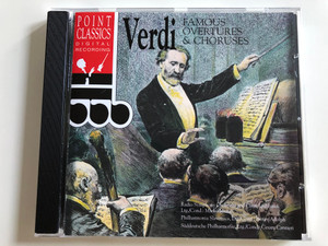 Verdi - Famous Overtures & Choruses / Radio Symphony Orchestra and Choir Ljubljana / Conducted by Marko Munih / Philharmonica Slavonica / Conducted by Henry Adolph / Point Classics Audio CD 1994 (078736414521)