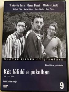 The last goal DVD 1961 Két félidő a pokolban / Directed by Fábri Zoltán / Starring: Sinkovits Imre, Garas Dezső, Márkus László, Molnár Tibor, Koltai János / Hungarian B&W classic (5999546331097)